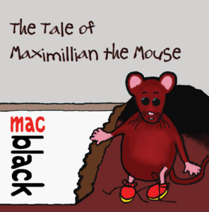 This is a very endearing story of Maximillian The Mouse